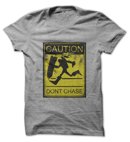 Caution Don't Chase Singed