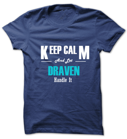 Keep Calm and Let DRAVEN Handle It